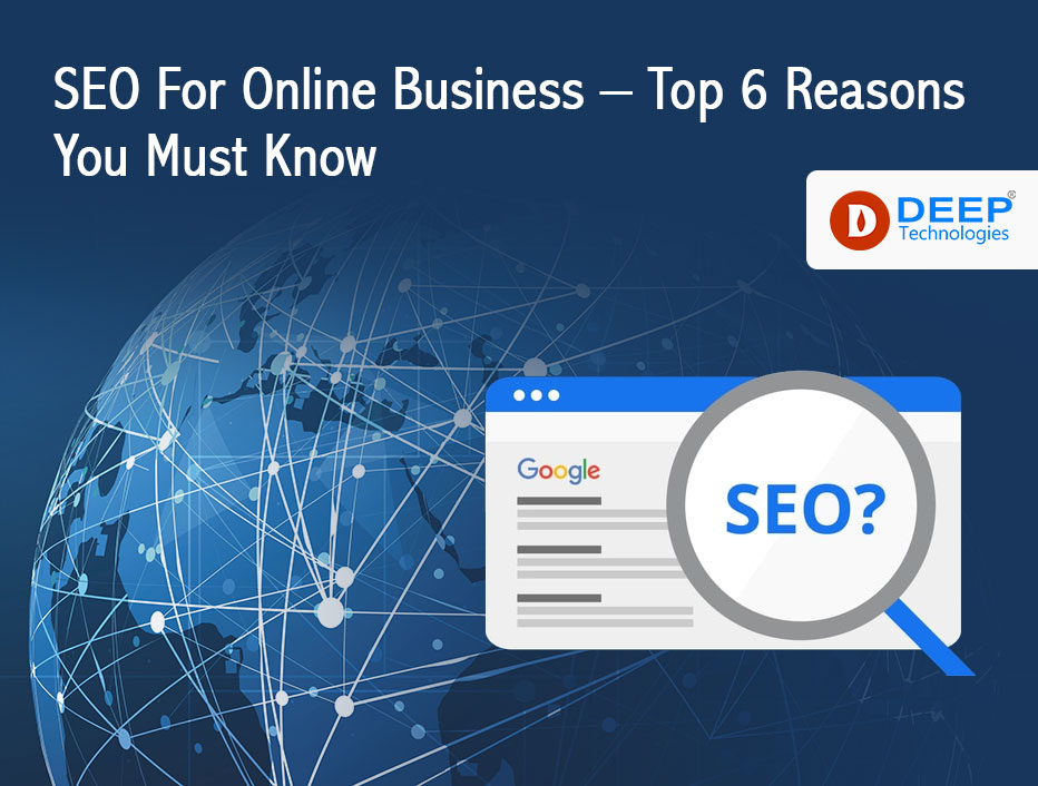 SEO For Online Business – Top 6 Reasons You Must Know