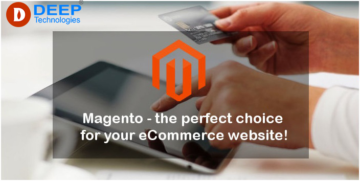 Magento–The perfect choice for your E-commerce website!