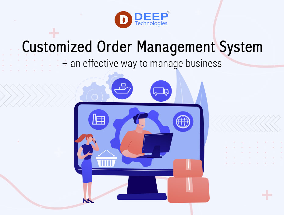 Customized Order Management System – an effective way to manage business