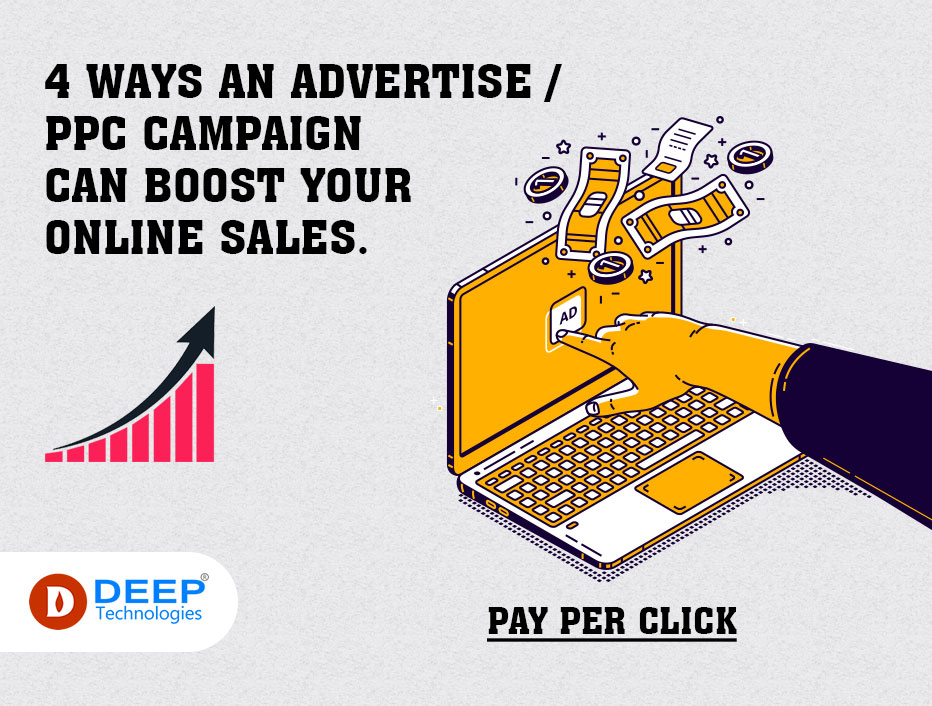 4 ways an Advertise / PPC campaign can boost your online sales.
