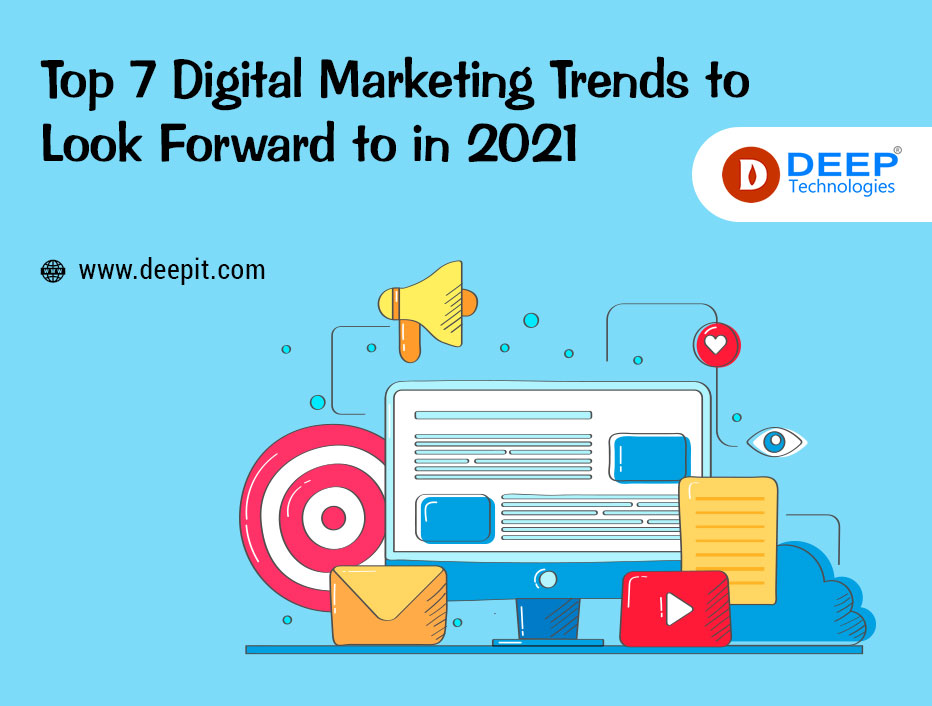 Top 7 Digital marketing trends to look forward to in 2021