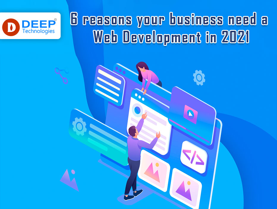 6 reasons your business need a Web Development in 2021